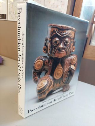 BETWEEN CONTINENTS/BETWEEN SEAS: PRECOLUMBIAN ART OF COSTA RICA. Suzanne Abel-Vidor