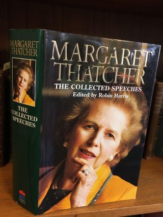 THE COLLECTED SPEECHES [SIGNED]. Margaret Thatcher, Robin Harris