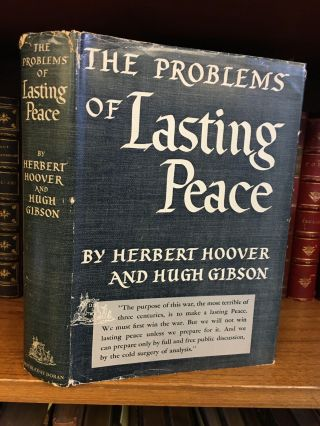 PROBLEMS OF LASTING PEACE [SIGNED]. Herbert Hoover, Hugh Gibson