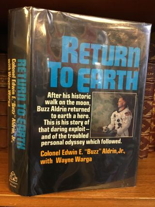 "RETURN TO EARTH [SIGNED]. Colonel Edwin E. ""Buzz"" Aldrin, Wayne Warga"
