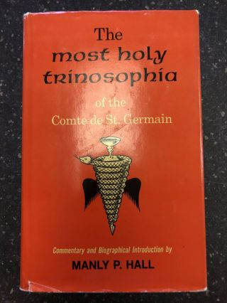 THE MOST HOLY TRINOSOPHIA. Comte de St. Germain, Manly P. Hall