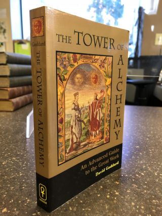 THE TOWER OF ALCHEMY: AN ADVANCED GUIDE TO THE GREAT WORK. David Goddard