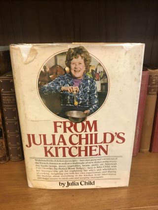 FROM JULIA CHILD'S KITCHEN [SIGNED]. Julia Child