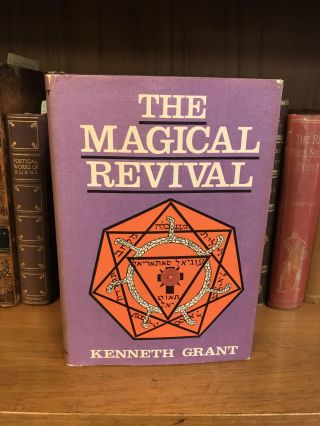 THE MAGICAL REVIVAL. Kenneth Grant