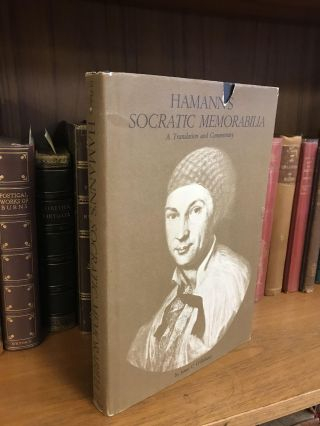 HAMANN'S SOCRATIC MEMORABILIA: A TRANSLATION AND COMMENTARY. James C. O'Flaherty
