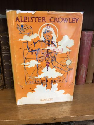 ALEISTER CROWLEY AND THE HIDDEN GOD. Kenneth Grant
