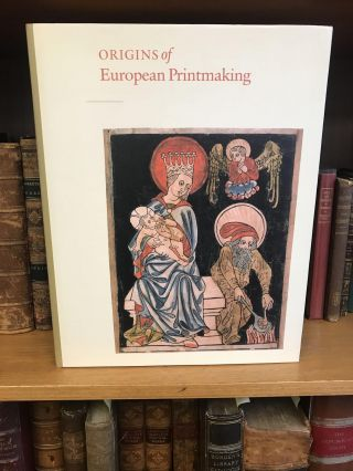 ORIGINS OF EUROPEAN PRINTMAKING: FIFTEENTH CENTURY WOODCUTS AND THEIR PUBLIC. Peter Parshall,...
