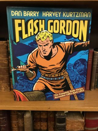 FLASH GORDON: THE COMPLETE DAILY STRIPS, NOVEMBER 1951- APRIL 1953. Dan Barry, Harvey Kurtzman
