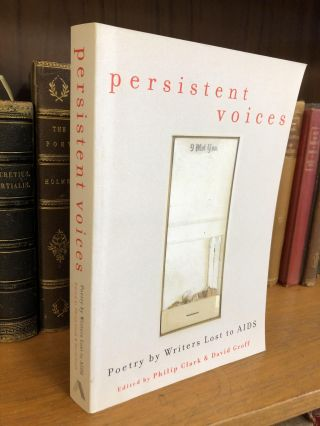 PERSISTENT VOICES: POETRY BY WRITERS LOST TO AIDS. Philip Clark, David Groff