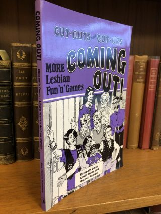 COMING OUT! CUT-OUTS AND CUT-UPS: MORE LESBIAN FUN'N'GAMES. Elizabeth Dean, Linda Wells, Andrea...