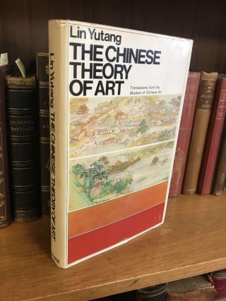THE CHINESE THEORY OF ART. Lin Yutang