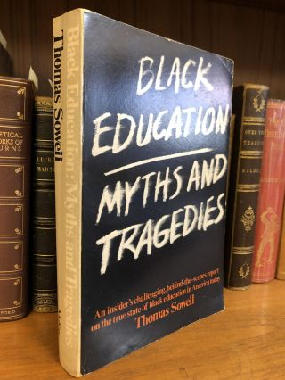 BLACK EDUCATION: MYTHS AND TRAGEDIES. Thomas Sowell