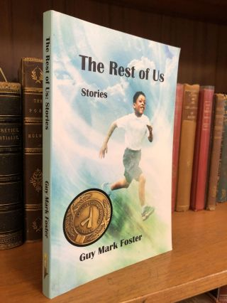 THE REST OF US [SIGNED]. Guy Mark Foster
