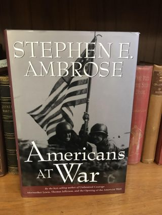 AMERICANS AT WAR. Stephen E. Ambrose
