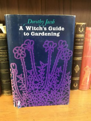 A WITCH'S GUIDE TO GARDENING. Dorothy Jacob