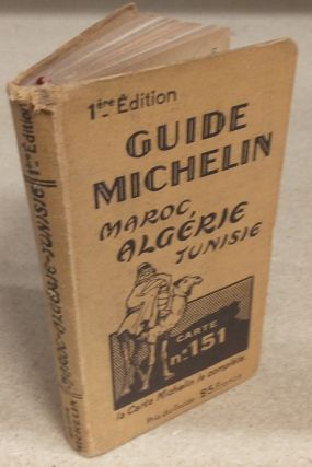GUIDE MICHELIN : MAROC, ALGERIE, TUNISIE (CARTE NO. 151