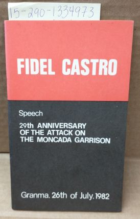 Speech: 29th Anniversary of the Attack on the Moncada Garrison. Fidel Castro