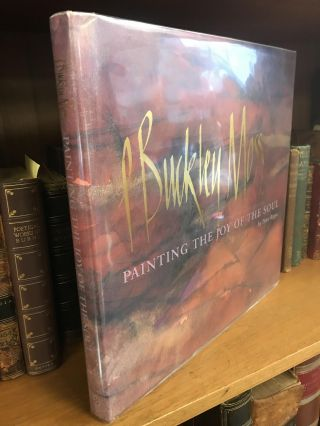 P. BUCKLEY MOSS: PAINTING THE JOY OF THE SOUL [SIGNED]. Peter Rippe