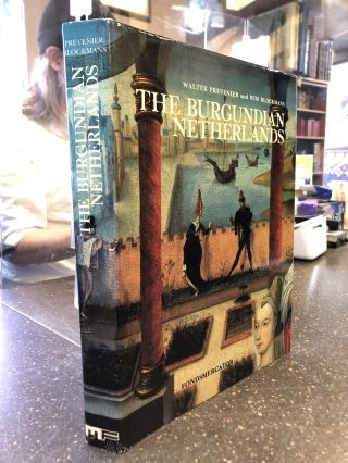 THE BURGUNDIAN NETHERLANDS. Walter Prevenier, Wim Blockmans, Peter King, Yvette Mead