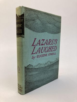 LAZARUS LAUGHED (1925-1926): A PLAY FOR AN IMAGINATIVE THEATRE. Eugene O'Neill