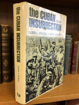 THE CUBAN INSURRECTION 1952-1959. Ramon L. Bonachea, Marta San Martin
