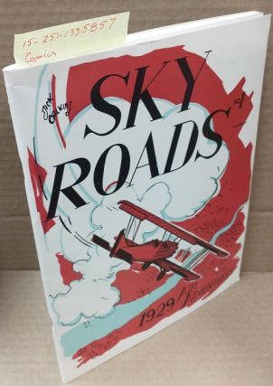 SKY ROADS. NO. 1 : 1929 AIR ADVENTURES (GREAT CLASSIC NEWSPAPER COMIC STRIPS, NO. 3). Dick Calkins