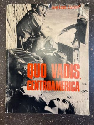 QUO VADIS, CENTROAMERICA [Signed by Lieut. Ricardo Cienfuego]. Jean-Louis Clariond