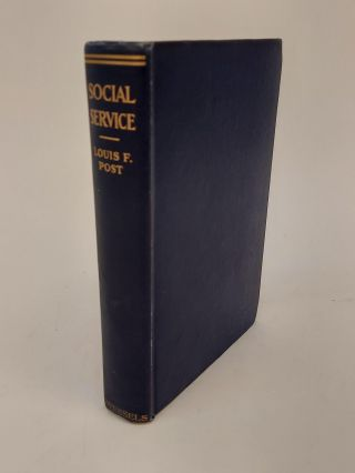 SOCIAL SERVICE [INSCRIBED]. Louis F. Post