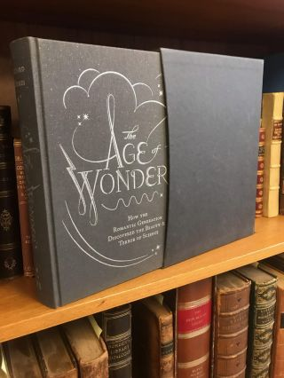 THE AGE OF WONDER: HOW THE ROMANTIC GENERATION DISCOVERED THE BEAUTY AND TERROR OF SCIENCE....