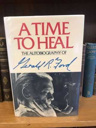 A TIME TO HEAL: THE AUTOBIOGRAPHY OF GERALD R. FORD [SIGNED]. Gerald R. Ford