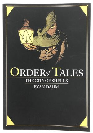 Order of Tales, Book One: The City of Shells. Evan Dahm