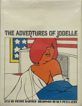 The Adventures of Jodelle. Pierre Bartier, Guy Peellaert, text, drawings