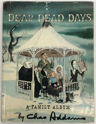 Dear Dead Days: A Family Album. Charles Addams