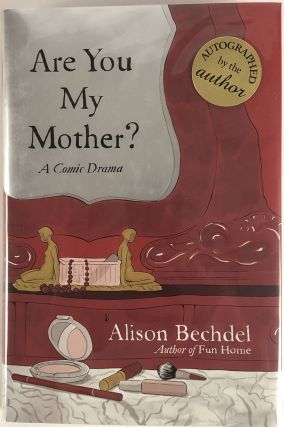 Are You My Mother? A Comic Drama. Alison Bechdel
