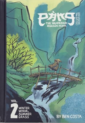 Pang, The Wandering Shaolin Monk Volume Two: Winter Worm, Summer Grass. Ben Costa