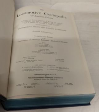1941 Locomotive Cyclopedia of American Practice: Definitions and Typical Illustrations of Railroad and Industrial Locomotives, Their Parts and Equipment; also Locomotives Built in America for Operation in Foreign Countries - Including a Section on Locomotive Shops and Engine Terminals