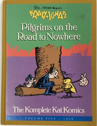 Geo. Herriman's Krazy & Ignatz: The Komplete Kat Komics Volume Five (1920) Pilgrims on the Road...