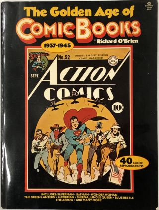 The Golden Age of Comic Books (1937-1945). Richard O'Brien