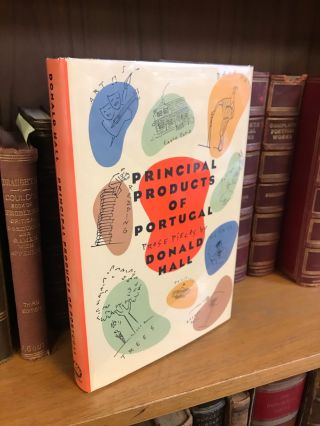 PRINCIPAL PRODUCTS OF PORTUGAL [SIGNED]. Donald Hall