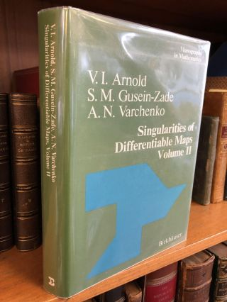 SINGULARITIES OF DIFFERENTIABLE MAPS VOLUME II [VOLUME 2 ONLY]. V. I. Arnold, S. M. Gusein-Zade,...
