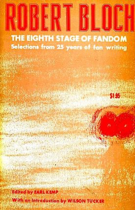 THE EIGHTH STAGE OF FANDOM [signed]. Robert Bloch