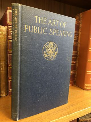 THE ART OF PUBLIC SPEAKING [SIGNED]. Albert J. Beveridge