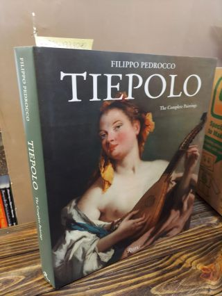 TIEPOLO: THE COMPLETE PAINTINGS. Filippo Pedrocco