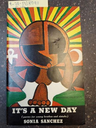 IT'S A NEW DAY (POEMS FOR YOUNG BRUTHAS AND SISTUHS) [SIGNED]. Sonia Sanchez