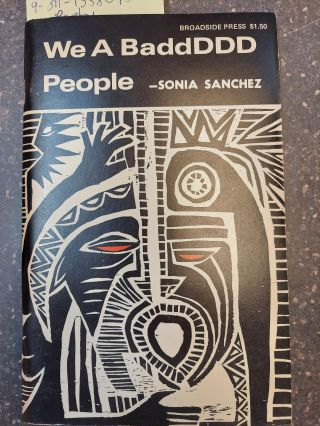 WE A BADDDDD PEOPLE [SIGNED]. Sonia Sanchez