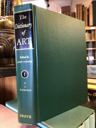 THE DICTIONARY OF ART [34 VOLUMES]. Jane Turner