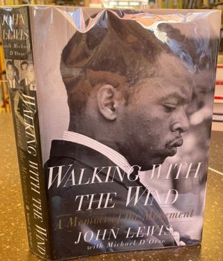 WALKING WITH THE WIND: A MEMOIR OF THE MOVEMENT [SIGNED]. John Lewis
