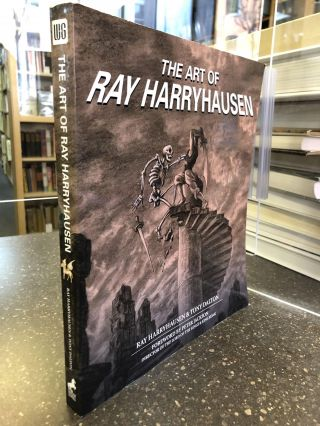 THE ART OF RAY HARRYHAUSEN. Ray Harryhausen, Tony Dalton