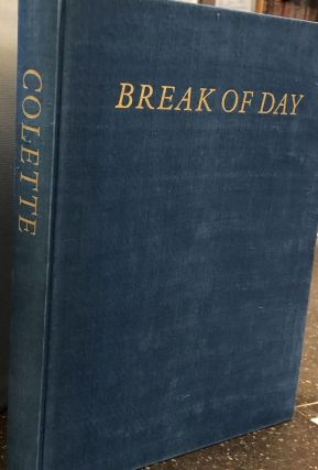 BREAK OF DAY. Colette, Enid McLeod, Francoise Gilot