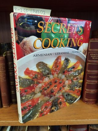 SECRETS OF COOKING: ARMENIAN/LEBANESE/PERSIAN. Linda Chirinian